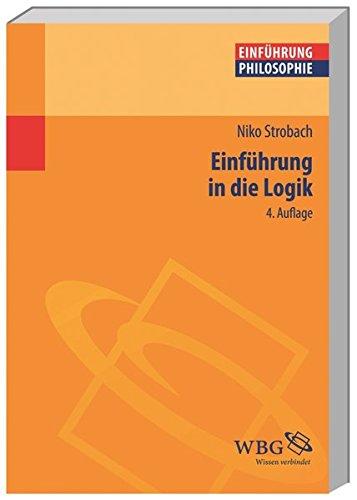 Einführung in die Logik (Einführungen) (Philosophie kompakt)