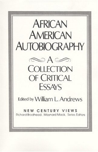 African-American Autobiography: A Collection of Critical Essays (New Century Views)