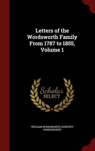 Letters of the Wordsworth Family From 1787 to 1855, Volume 1