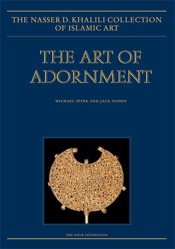 The Art of Adornment: Jewellery of the Islamic Lands, Parts 1 and 2, 2013 (The Nasser D. Khalili Collection of Islamic Art, Band 17)