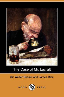 [(The Case of Mr. Lucraft (Dodo Press))] [By (author) Walter Besant ] published on (January, 2009)