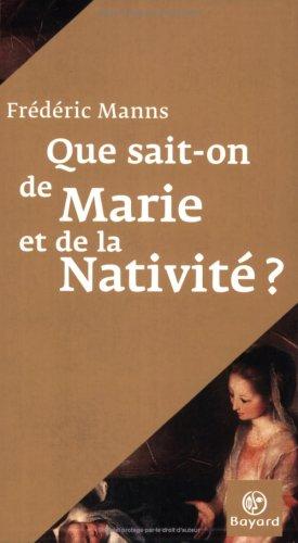 Que sait-on de Marie et de la Nativité ?