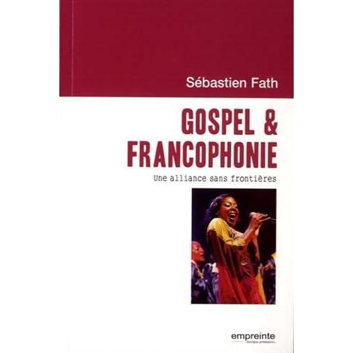 Gospel & francophonie : Une alliance sans frontières