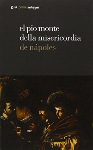 El Pio Monte della Misericordia de Nápoles. Ediz. illustrata (Guida breve)