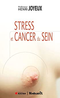 Stress et Cancer du Sein, le stress