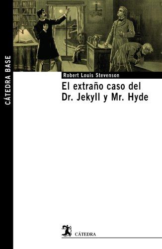 El extrano caso del Dr. Jekyll y Mr. Hyde / The Strange Case of Dr. Jekyll and Mr. Hyde por Robert Louis Stevenson