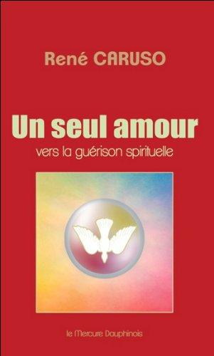 Un seul amour - Vers la guérison spirituelle