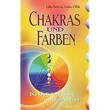Chakras und Farben: Die Kraft der Farben im Alltag nutzen