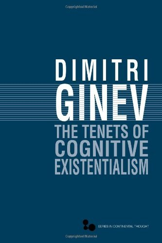 The Tenets of Cognitive Existentialism (Series In Continental Thought)