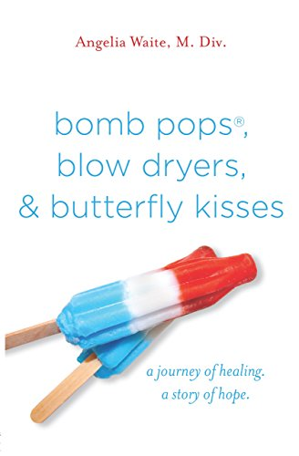 bomb-pops-blow-dryers-and-butterfly-kisses-english-edition
