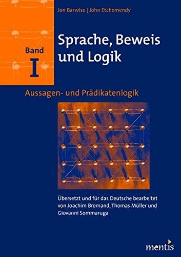 Sprache, Beweis und Logik. Band I: Aussagen- und Prädikatenlogik