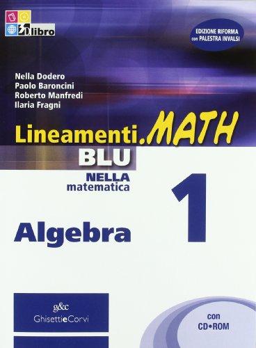 Lineamenti.math blu. Algebra. Con prove INVALSI. Per le Scuole superiori. Con CD-ROM. Con espansione online: LINEAM.MATH BLU ALG.1+CD+INV