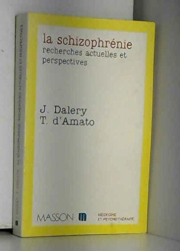 LA SCHIZOPHRENIE. Recherches actuelles et perspectives