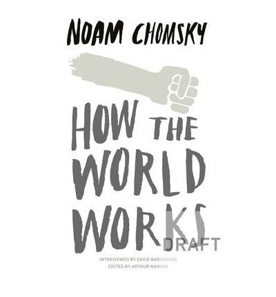 HOW THE WORLD WORKS by CHOMSKY, NOAM ( Author ) ON Oct-13-2011, Paperback
