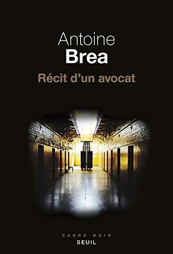 Récit d'un avocat par Antoine Brea