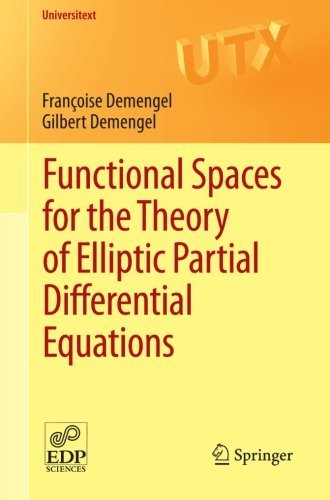 Functional Spaces for the Theory of Elliptic Partial Differential Equations (Universitext) by Francoise Demengel (2012-01-22)