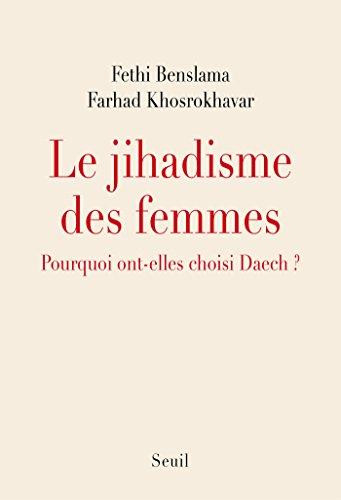 Le Jihadisme des femmes. Pourquoi elles ont choisi Daech