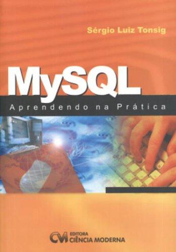 Mysql - Aprendendo Na Pratica (Em Portuguese do Brasil) par Sergio Luiz Tonsig