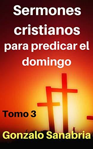 Sermones cristianos: para predicar el domingo . 3