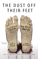 The Voice of Acts: The Dust Off Their Feet: Lessons from the First Church by Chris Seay (2006-10-15)