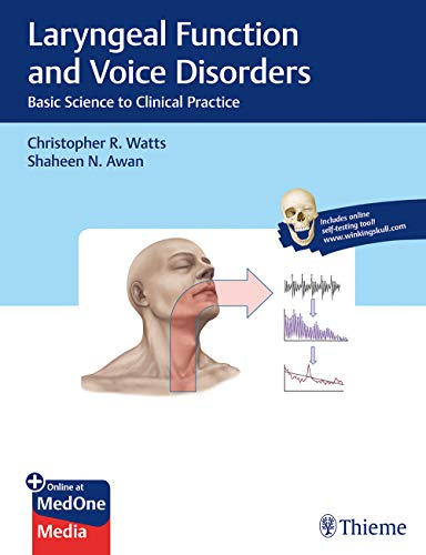 Laryngeal Function and Voice Disorders: Basic Science to Clinical Practice
