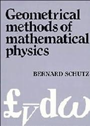Geometrical Methods of Mathematical Physics by Bernard F. Schutz (1980-11-06)