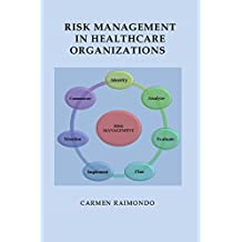 Risk Management in Healthcare Organizations (English Edition)