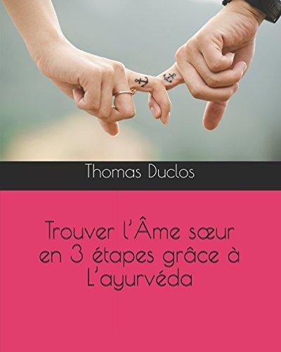 Trouver l'Âme sœur en 3 étapes grâce à L'ayurvéda par Thomas Duclos