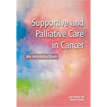 Supportive and Palliative Care in Cancer: An Introduction