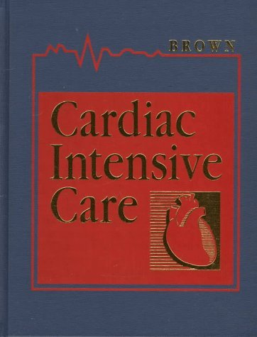 Cardiac Intensive Care by David L. Brown MD (1998-01-26)