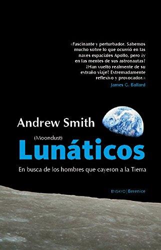 Portada del libro Lunáticos (Moondust): Qué fue de los hombres que pisaron la Luna (Ensayo (berenice))
