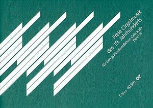 Freie Orgelmusik der Romantik, Band III. Sammlung