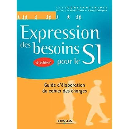 Expression des besoins pour le SI: Guide d'élaboration du cachier des charges