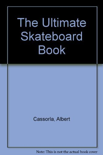 The Ultimate Skateboard Book by Fried-Cassorla, Albert (1988) Paperback
