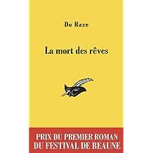 La mort des rêves : Prix du premier roman du Festival de Beaune
