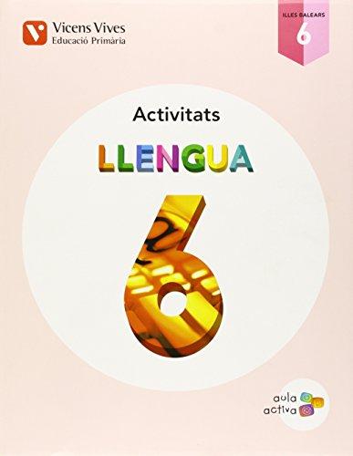 Llengua 6 Balears Activitats (aula Activa) - 9788468228204