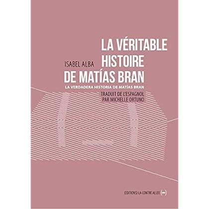 La Véritable histoire de Matias Bran