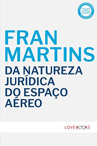 Da Natureza Jurídica do Espaço Aéreo (Portuguese Edition) por Fran Martins