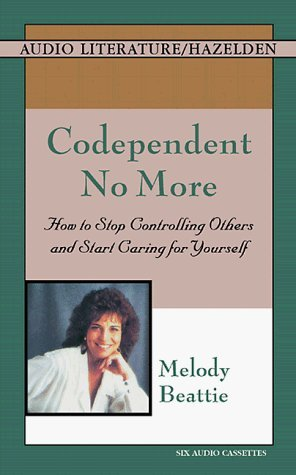 Codependent No More: How to Stop Controlling Others and Start Caring for Yourself by Melody Beattie (2000-02-04)