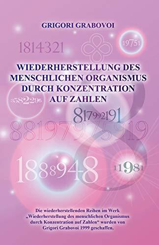 Wiederherstellung Des Menschlichen Organismus Durch Konzentration Auf Zahlen (German Edition)