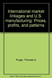 International market linkages and U.S. manufacturing: Prices, profits, and patterns