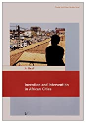 Invention and Intervention in African Cities (Carl Schlettwein Lectures)