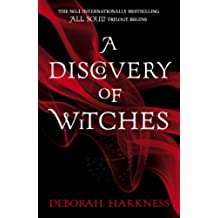 A Discovery of Witches: Soon to be a major TV series (All Souls 1) (All Souls Trilogy)