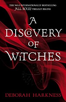 A Discovery of Witches: Soon to be a major TV series (All Souls 1) (All Souls Trilogy) di [Harkness, Deborah]
