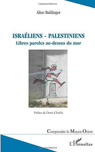 Israéliens - Palestiniens : Libres paroles au-dessus du mur