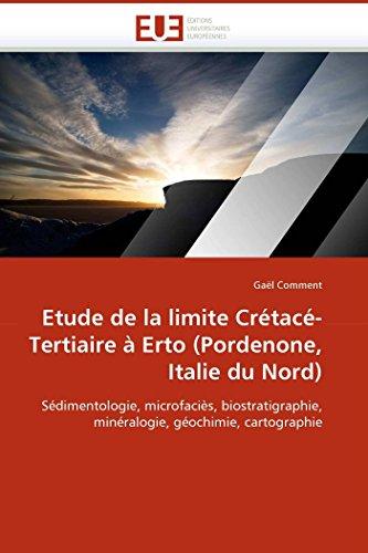 Etude de la limite crétacé-tertiaire à erto (pordenone, italie du nord)