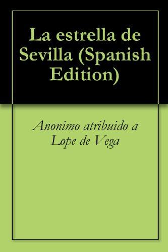 La estrella de Sevilla por Anonimo atribuido a Lope de Vega