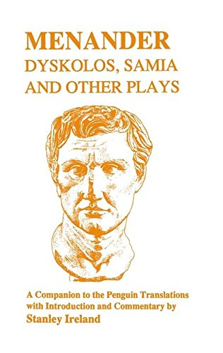 Menander: Dyskolos, Samia and Other Plays: Dyskolos, Samia and Other Plays - Companion (Classical Studies)