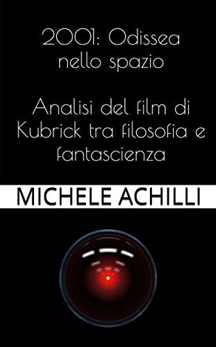 2001: Odissea nello spazio: analisi del film di Kubrick tra filosofia e fantascienza (Italian Edition) book cover