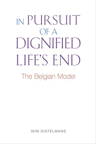 In Pursuit of a Dignified Life's End: The Belgian Model (English Edition)